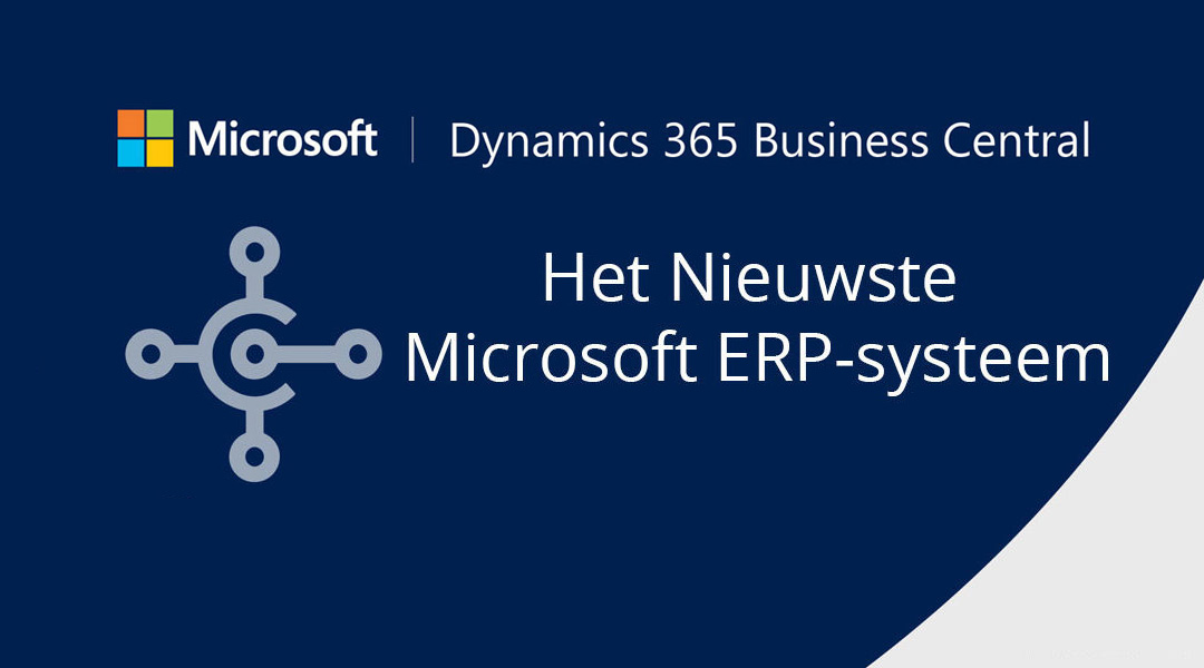Microsoft Dynamics 365 Business Central – het nieuwste Microsoft ERP-systeem
