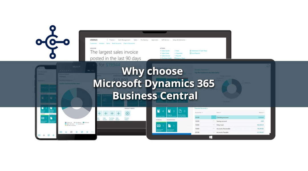 Why choose Microsoft Dynamics 365 Business Central?