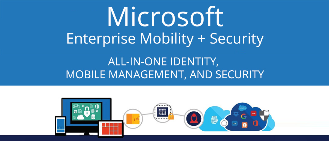 Microsoft Enterprise Mobility and Security (EMS)