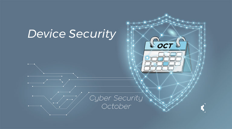 Cyber Security October - Device Security