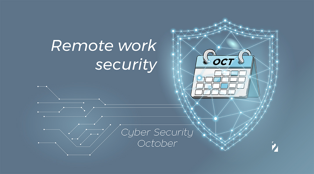Cyber Security October - Remote Security