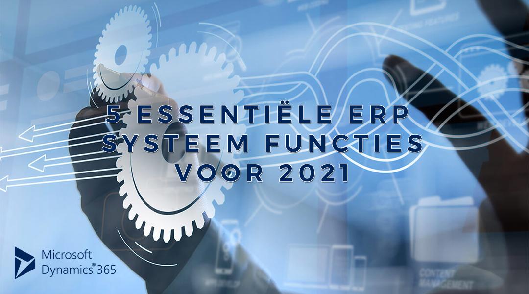 5 essentiële ERP systeem functies voor 2021