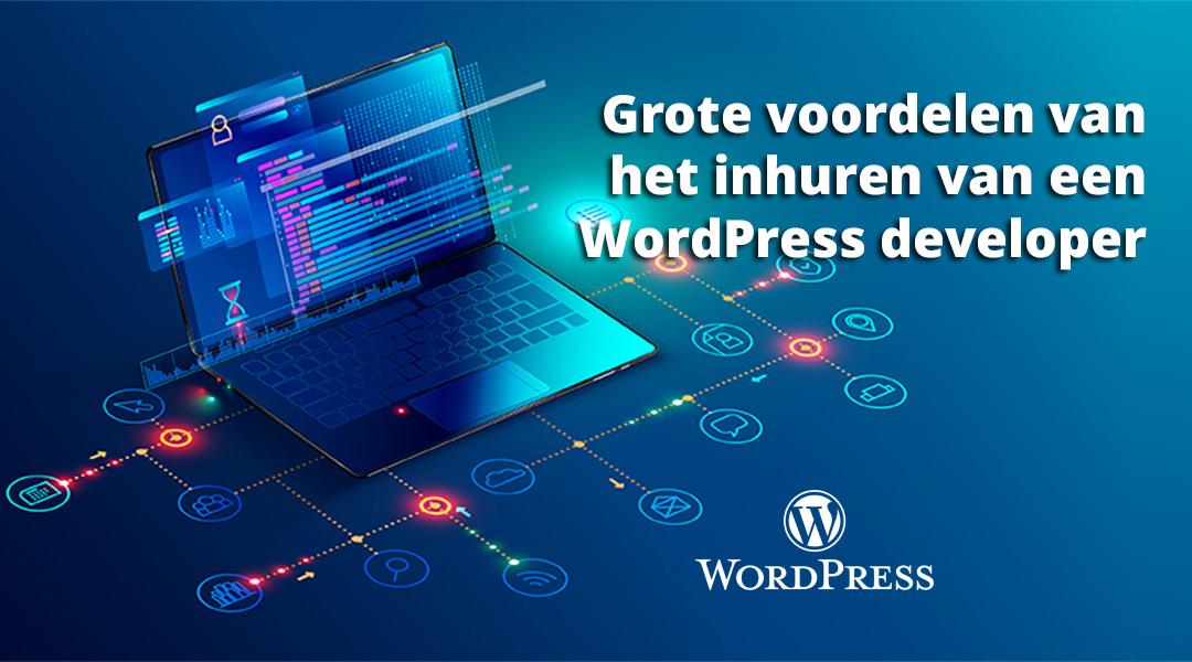 Grote voordelen van het inhuren van een WordPress developer
