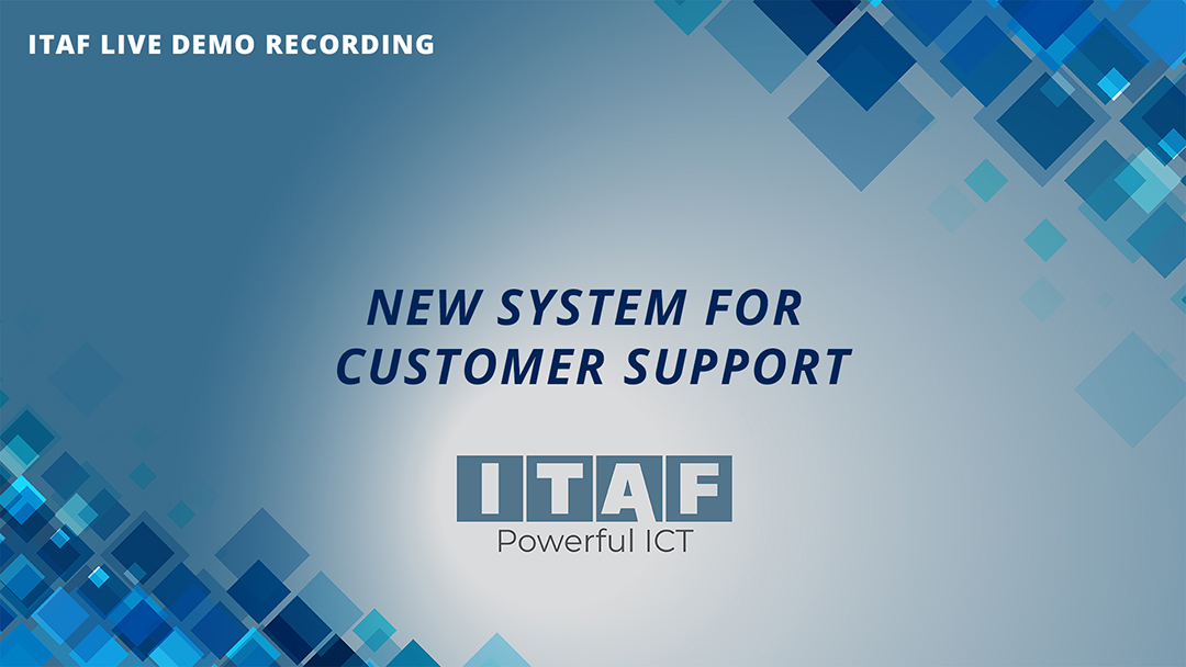 ITAF live demo recording - New System for customer support
