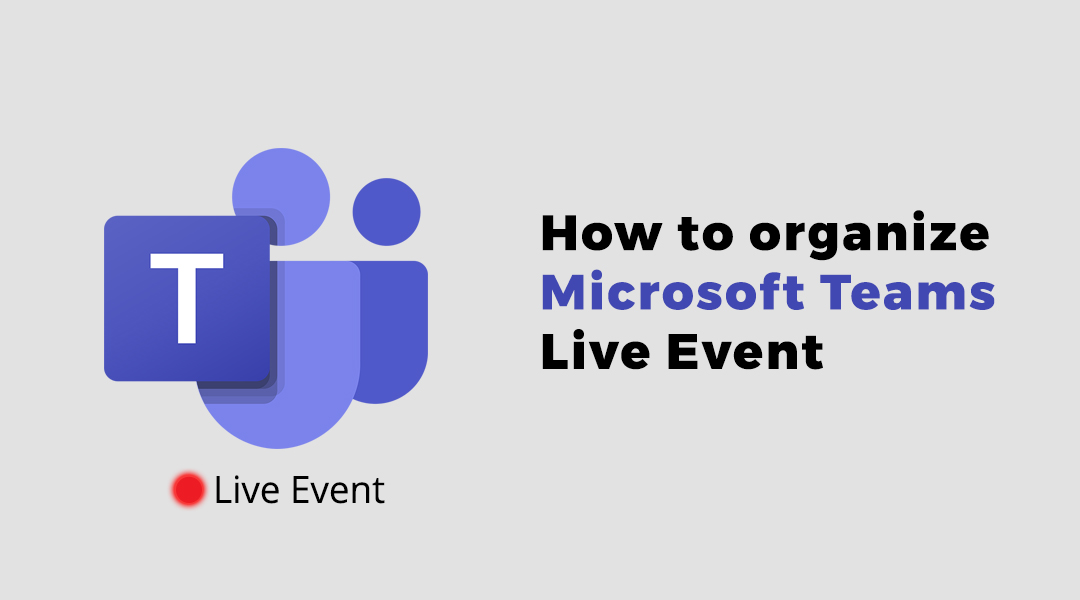 How to organize Microsoft Teams Live Event